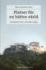 Platser För En Bättre Värld - Auschwitz, Ruhr Och Röda Stugor