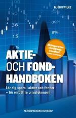 Aktie- Och Fondhandboken - Lär Dig Spara I Aktier Och Fonder För En Bättre Privatekonomi