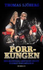 Porrkungen - Den Osannolika Historien Om Ett Svenskt Porrimperium