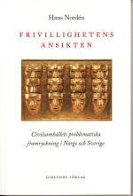 Frivillighetens Ansikten - Civilsamhällets Problematiska Framryckning I Norge Och Sverige