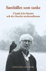 Samhället Som Tanke - Claude Levi-strauss Och Den Franska Strukturalismen