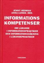 Informationskompetens - Om Lärande I Informationspraktiker Och Informationssökning I Lärandepraktiker