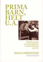 Prima Barn, Helt U.a. - Normalisering Och Utvecklingstänkande I Svensk Barnhälsovård 1923-2007