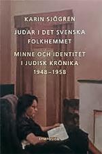 Judar I Det Svenska Folkhemmet - Minne Och Identitet I Judisk Krönika 1948-