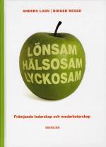 Lönsam Hälsosam Lyckosam - Främjande Ledarskap Och Medarbetarskap