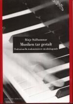 Musiken Tar Gestalt - Professionella Tonkonstnärers Musikskapande