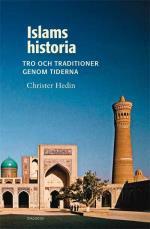 Islams Historia - Tro Och Traditioner Genom Tiderna