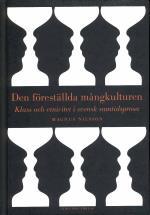 Den Föreställda Mångkulturen - Klass Och Etnicitet I Svensk Samtidsprosa