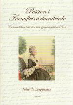 Passion I Förnuftets Århundrade - En Brevväxling Från Den Sena Upplysningstidens Paris
