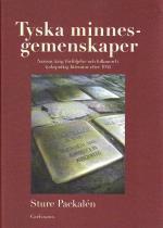 Tyska Minnesgemenskaper - Nazism, Krig, Förföljelse Och Folkmord I Tyskspråkig Litteratur Efter 1945