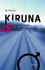 Kiruna - Staden Som Ideologi