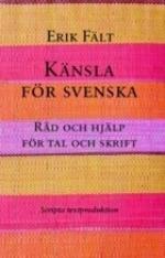 Känsla För Svenska - Råd Och Hjälp För Tal Och Skrift