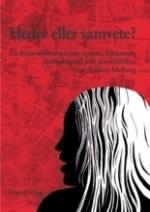 Heder Eller Samvete - En Kriminalroman Om Rasism, Fördomar, Dubbelmoral Och Jämställdhet
