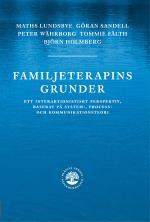 Familjeterapins Grunder -  Ett Interaktionistiskt Prespektiv, Baserat På System-, Process- Och Kommunikat