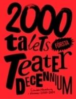 2000-talets Första Teaterdecennium - Scenkonstbevakning I Nummer 2000 - 2009