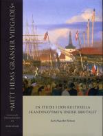 """""""mitt Hems Gränser Vidgades"""" - En Studie I Den Kulturella Skandinavismen Under 1800-talet"""