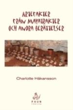 Artefakter Från Mayaland Och Andra Berättelser