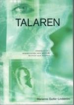 Talaren - Förmågan Att Kommunicera Med Rösten, Med Munnen, Med Ögonen - En Handbok Om Röst Och Tal I Olika Talsituationer Och Medföljande Cd-skiva