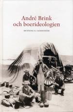 André Brink Och Boerideologin - En Studie Över Etik Och Litteratur Med Särskild Hänsyn Till Den Sydafrikanska Scenen