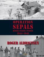 Operation Sepals - Hemliga Baser I Sverige 1944-1945