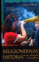 Religionernas Historia - Om Tro, Hänförelse Och Konflikter