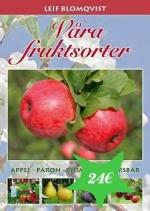Våra Fruktsorter - Äppel, Päron, Plommon, Körsbär