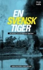 En Svensk Tiger - Om Skanska, Olja Och Förintelse I Amazonas
