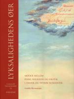 Lyksalighedens Øer - Møder Mellem Poesi, Religion Og Erotik I Dansk Og Svensk Romantik