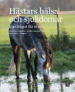 Hästars Hälsa Och Sjukdomar - 250 Frågor Får Svar