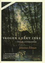 Skogen I Vårt Inre - Utmark Och Frihetsdröm