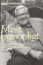 Mest Personligt - Minnesbilder, Dagboksblad, Porträtt Och Andra Texter