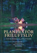 Planera För Friluftsliv - Natur, Sammhälle, Upplevelser