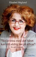 """""""en Kvinna Med Det Håret Kan Väl Aldrig Tas På Allvar"""""""