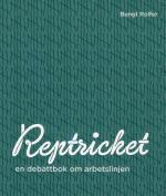 Reptricket - En Debattbok Om Arbetslinjen