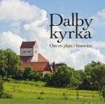 Dalby Kyrka - Om En Plats I Historien