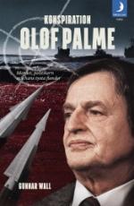 Konspiration Olof Palme - Mordet, Politikern Och Hans Tysta Fiender