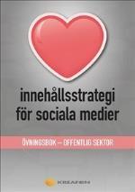 Innehållsstrategi För Sociala Medier - Övningsbok - Offentlig Verksamhet