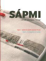 Sápmi - Om Att Vara Same I Sverige