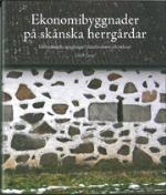 Ekonomibyggnader På Skånska Herrgårdar - Idéhistoriska Speglingar I Lantbrukets Arkitektur