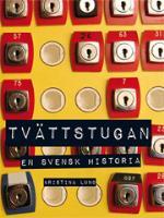 Tvättstugan - En Svensk Historia
