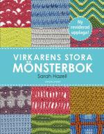 Virkarens Stora Mönsterbok - 200 Användbara Mönster Med Diagram Och Bilder