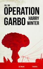 Operation Garbo - En Trilogi. Del 3