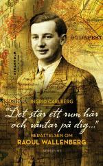 """""""det Står Ett Rum Här Och Väntar På Dig ..."""" - Berättelsen Om Raoul Wallenberg"""
