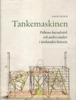 Tankemaskinen - Polhems Huvudvärk Och Andra Studier I Tänkandets Historia