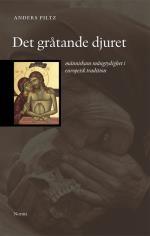 Det Gråtande Djuret - Människans Mångtydighet I Europeisk Tradition