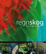 Regnskog - [en Fotografisk Resa]