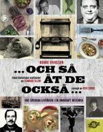 Och Så Åt De Också - Nio Svenska Livsöden I En Smaksatt Historia