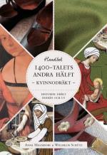 Historisk Dräkt - Inifrån Och Ut- Kvinnodräkten Under 1400-talets Andra Hälft