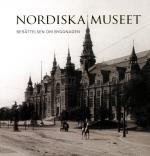 Nordiska Museet - Berättelsen Om Byggnaden