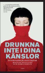 Drunkna Inte I Dina Känslor - En Överlevnadsbok För Sensitivt Begåvade